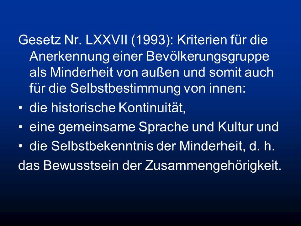 Gesetz Nr. LXXVII (1993): Kriterien für die Anerkennung einer Bevölkerungsgruppe als Minderheit von außen und somit auch für die Selbstbestimmung von