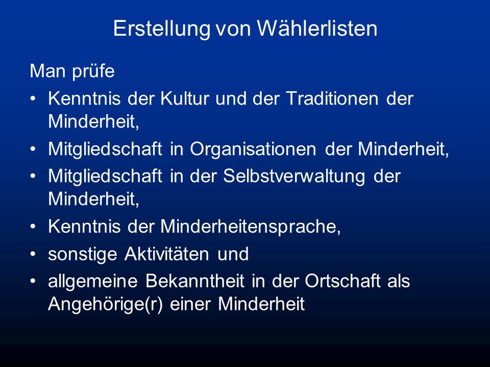 Erstellung von Wählerlisten Man prüfe Kenntnis der Kultur und der Traditionen der Minderheit, Mitgliedschaft in Organisationen der Minderheit, Mitglie