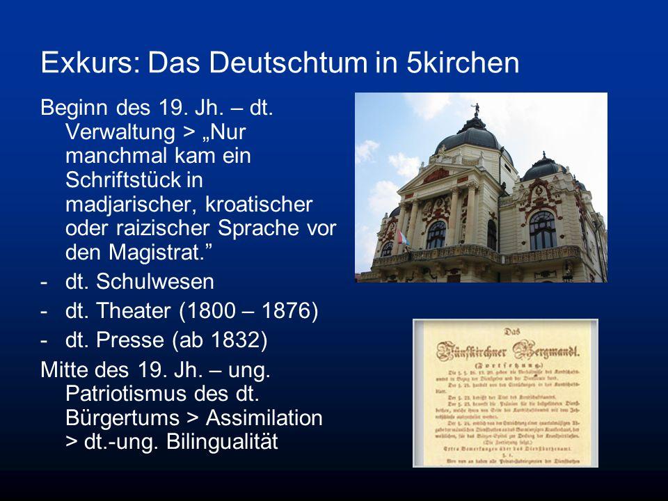 Exkurs: Das Deutschtum in 5kirchen Beginn des 19. Jh. – dt. Verwaltung > Nur manchmal kam ein Schriftstück in madjarischer, kroatischer oder raizische