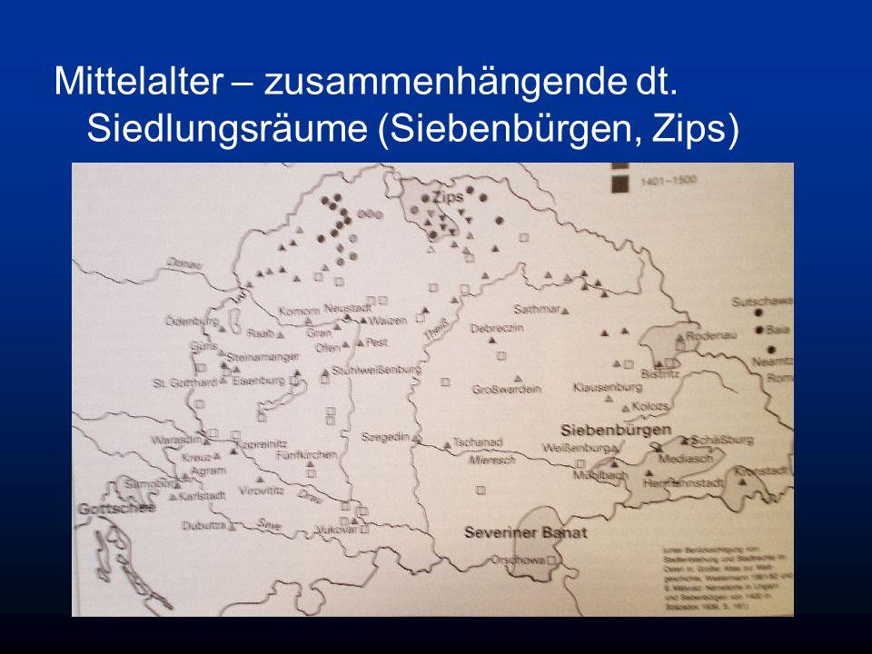 Mittelalter – zusammenhängende dt. Siedlungsräume (Siebenbürgen, Zips)