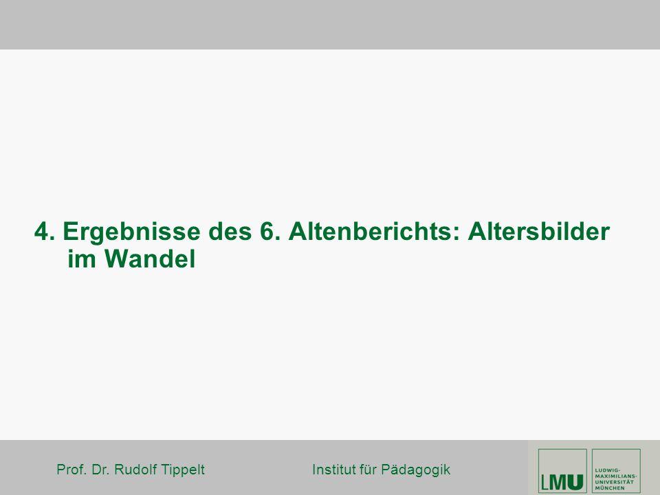 Prof.Dr. Rudolf Tippelt Institut für Pädagogik 4.