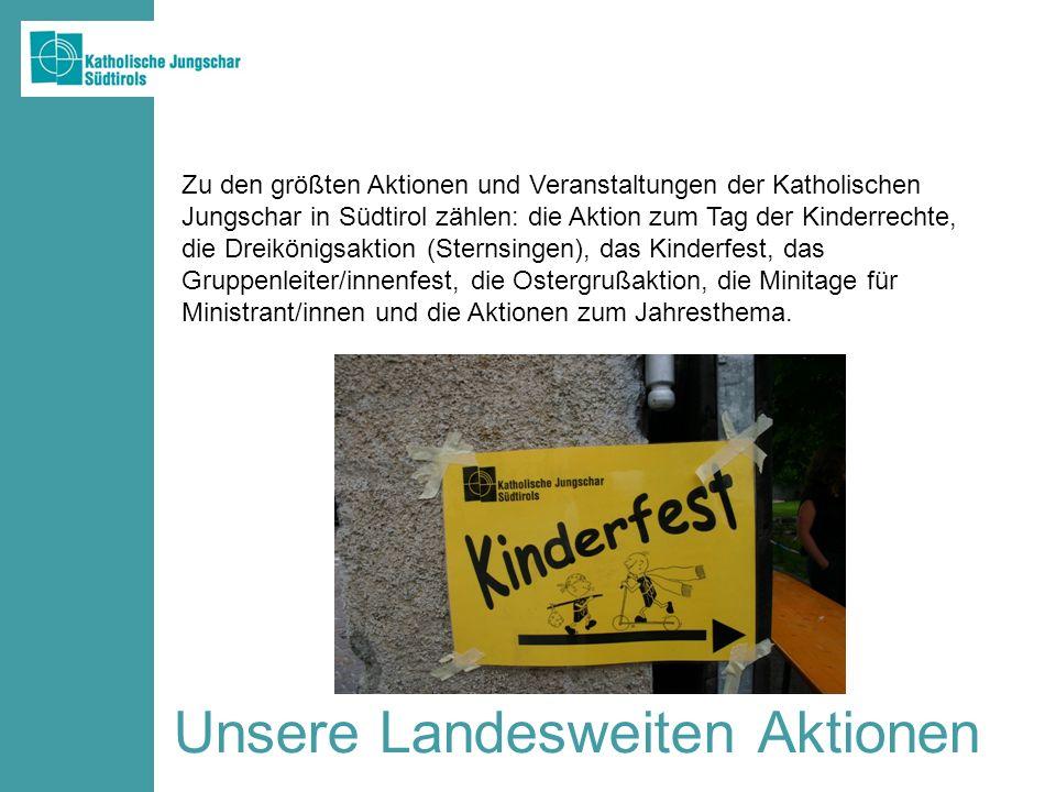 Unsere Landesweiten Aktionen Zu den größten Aktionen und Veranstaltungen der Katholischen Jungschar in Südtirol zählen: die Aktion zum Tag der Kinderr