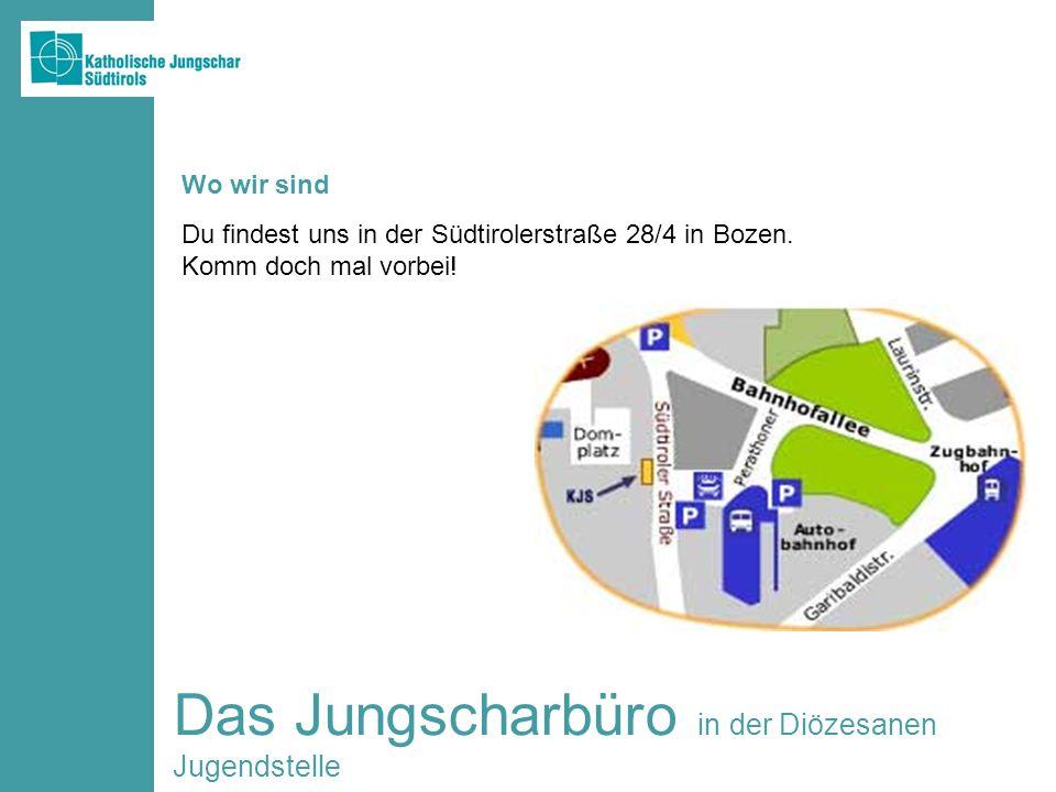 Das Jungscharbüro in der Diözesanen Jugendstelle Du findest uns in der Südtirolerstraße 28/4 in Bozen. Komm doch mal vorbei! Wo wir sind