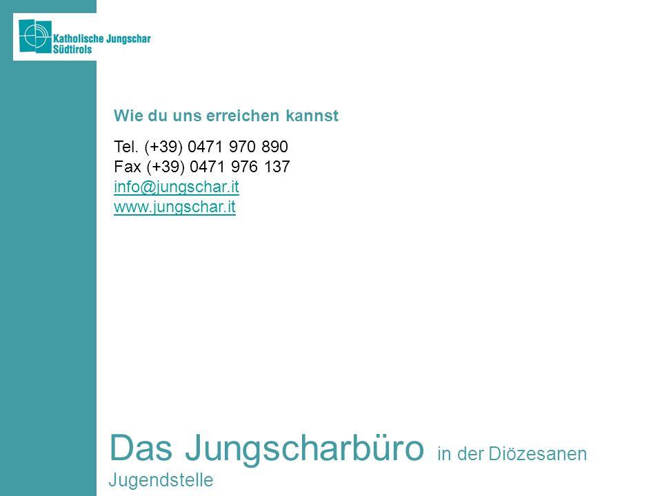 Das Jungscharbüro in der Diözesanen Jugendstelle Tel. (+39) 0471 970 890 Fax (+39) 0471 976 137 info@jungschar.it www.jungschar.it Wie du uns erreiche