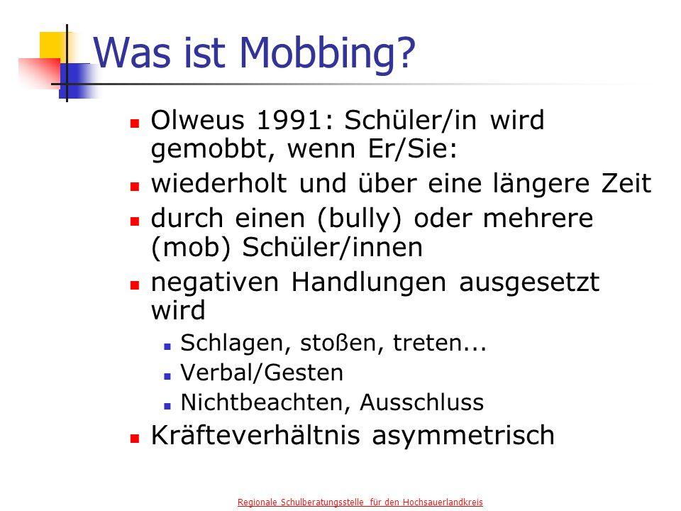 Regionale Schulberatungsstelle für den Hochsauerlandkreis Was ist Mobbing.