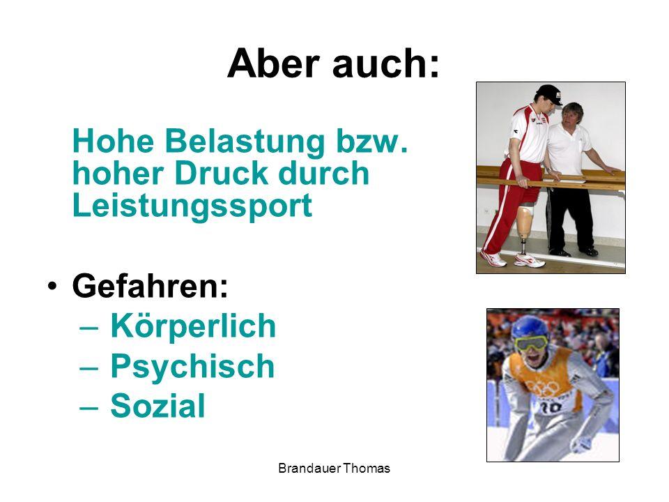 Brandauer Thomas Aber auch: Hohe Belastung bzw.