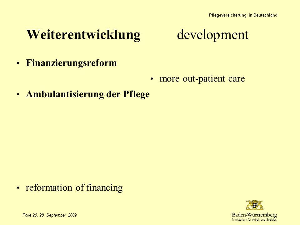 Ministerium für Arbeit und Soziales Weiterentwicklungdevelopment Finanzierungsreform Ambulantisierung der Pflege reformation of financing more out-pat