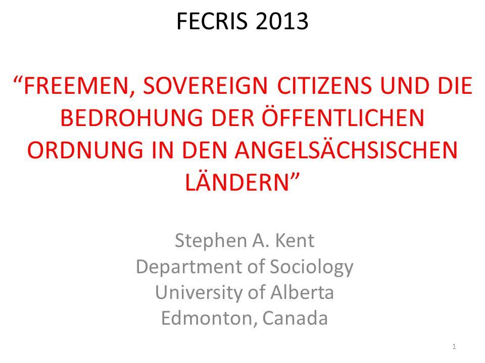 FECRIS 2013 FREEMEN, SOVEREIGN CITIZENS UND DIE BEDROHUNG DER ÖFFENTLICHEN ORDNUNG IN DEN ANGELSÄCHSISCHEN LÄNDERN Stephen A.