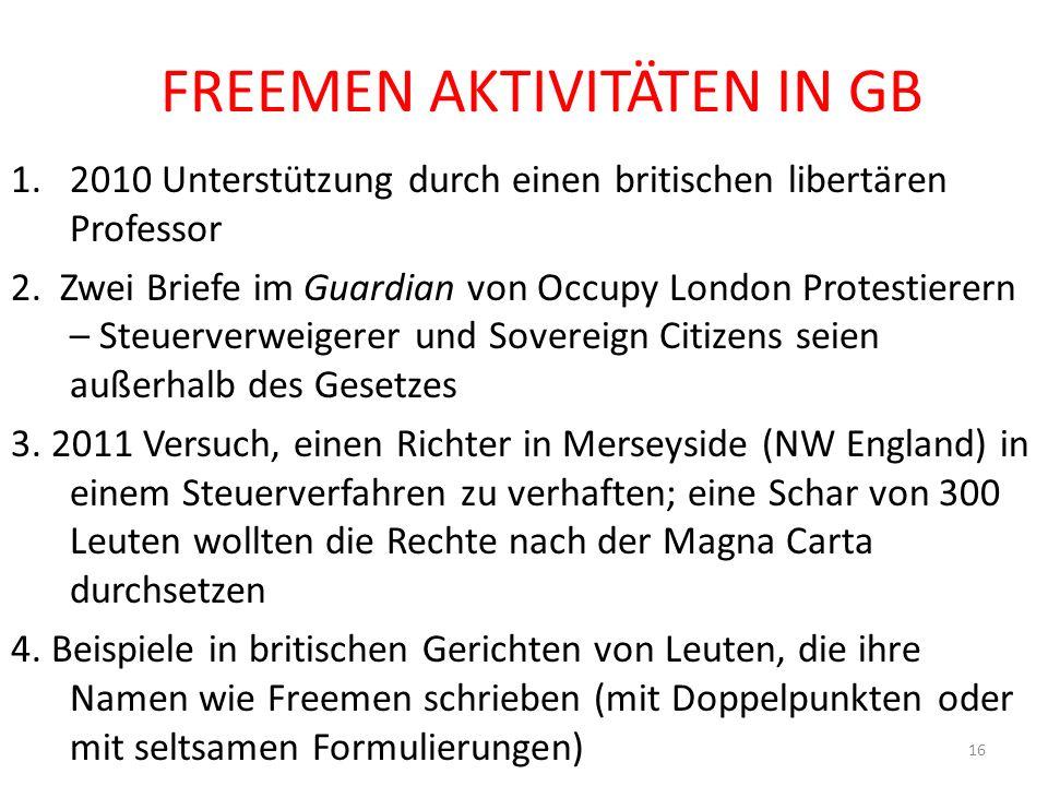 FREEMEN AKTIVITÄTEN IN GB 1.2010 Unterstützung durch einen britischen libertären Professor 2.