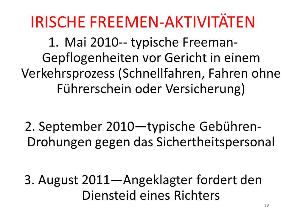 IRISCHE FREEMEN-AKTIVITÄTEN 1.Mai 2010-- typische Freeman- Gepflogenheiten vor Gericht in einem Verkehrsprozess (Schnellfahren, Fahren ohne Führerschein oder Versicherung) 2.