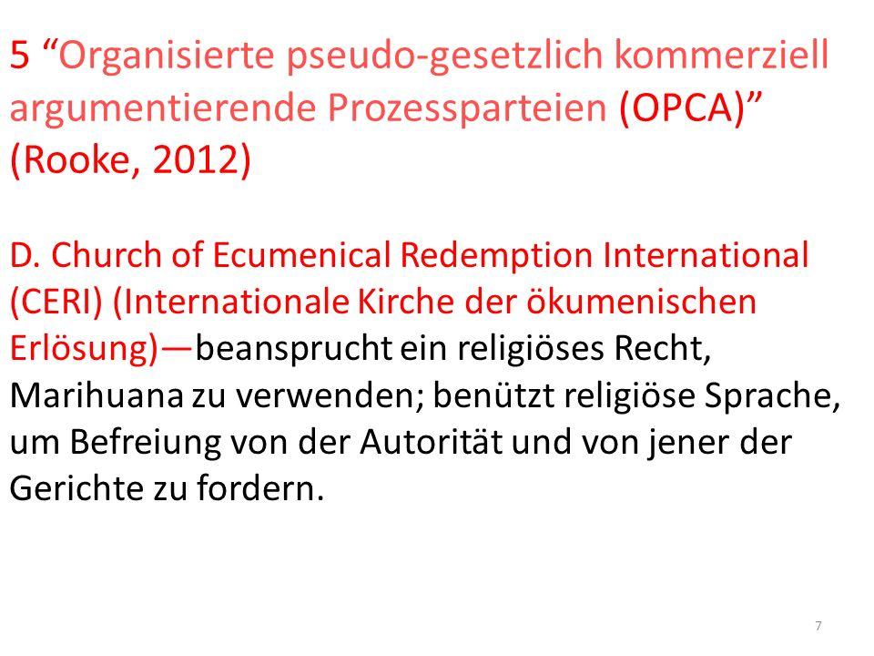5 Organisierte pseudo-gesetzlich kommerziell argumentierende Prozessparteien (OPCA) (Rooke, 2012) D.
