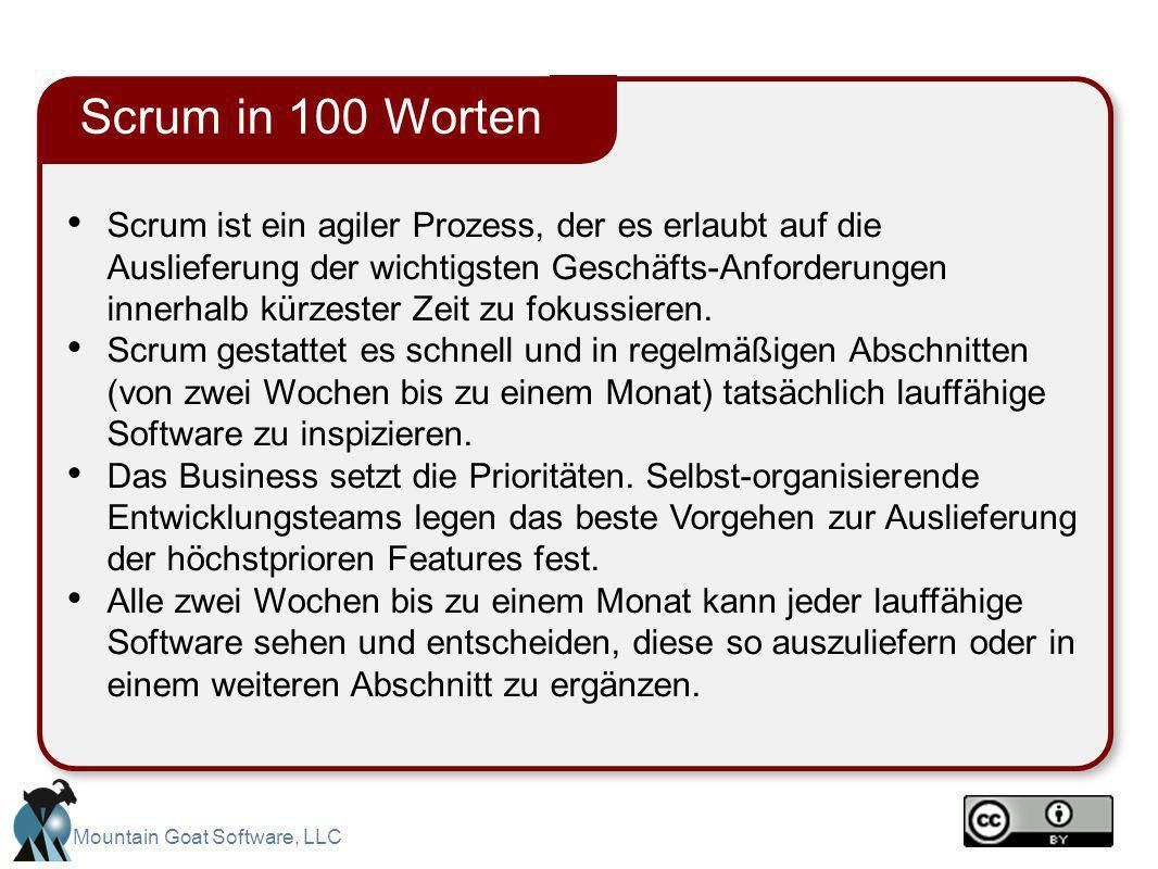 Mountain Goat Software, LLC Scrum ist ein agiler Prozess, der es erlaubt auf die Auslieferung der wichtigsten Geschäfts-Anforderungen innerhalb kürzes