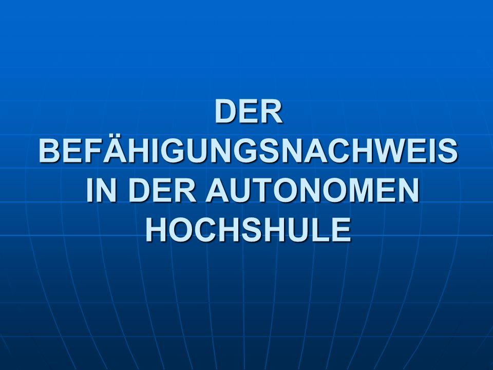 DER BEFÄHIGUNGSNACHWEIS IN DER AUTONOMEN HOCHSHULE