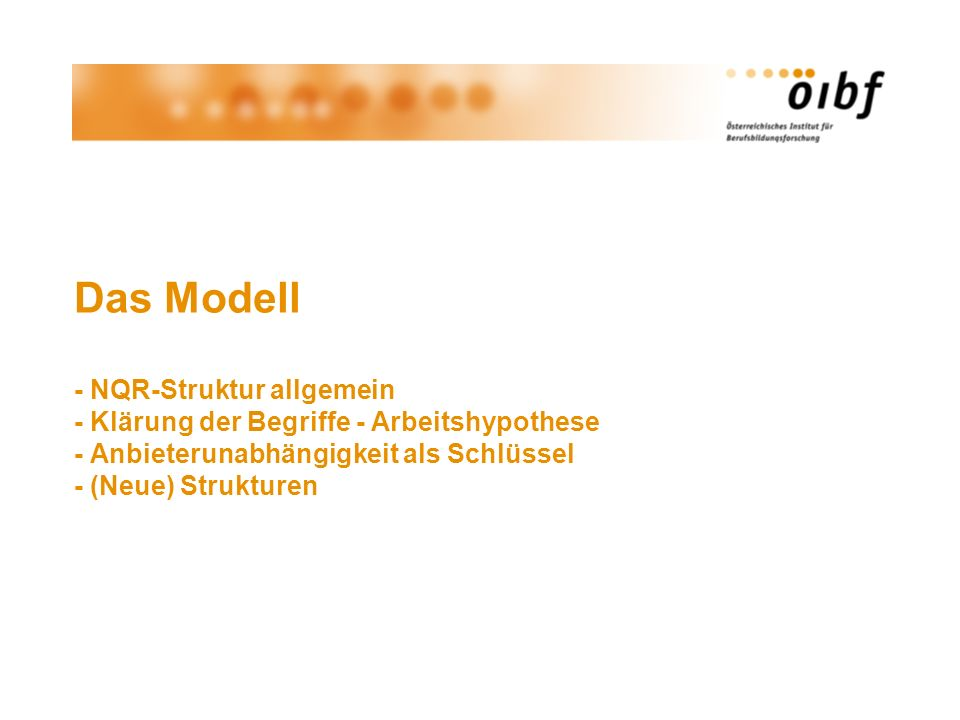 Das Modell - NQR-Struktur allgemein - Klärung der Begriffe - Arbeitshypothese - Anbieterunabhängigkeit als Schlüssel - (Neue) Strukturen