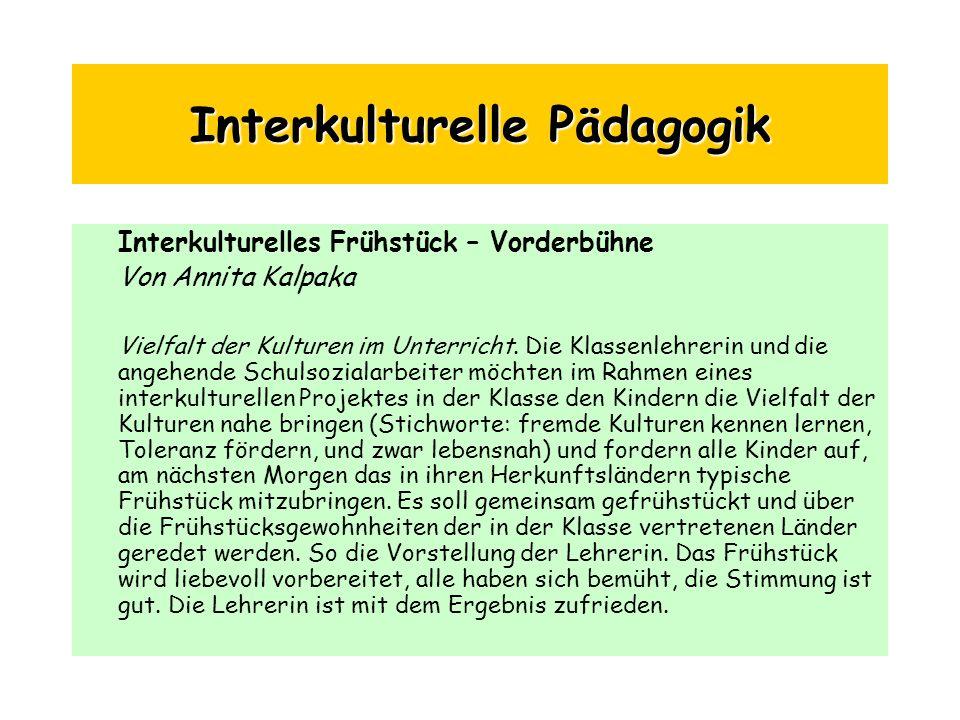 Interkulturelle Pädagogik Interkulturelles Frühstück – Vorderbühne Von Annita Kalpaka Vielfalt der Kulturen im Unterricht. Die Klassenlehrerin und die