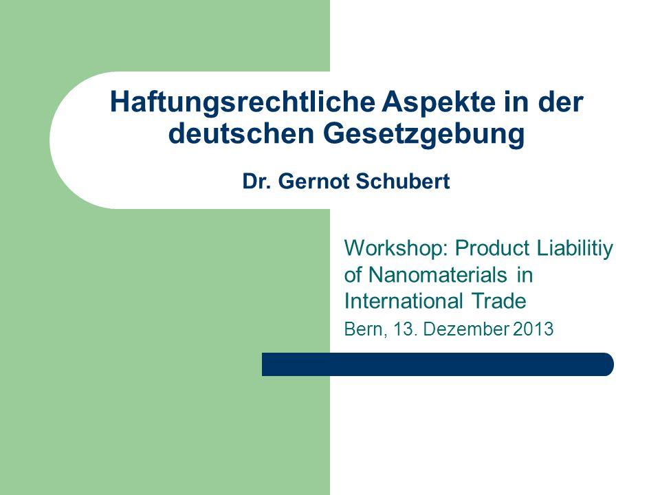 Haftungsrechtliche Aspekte in der deutschen Gesetzgebung Dr.
