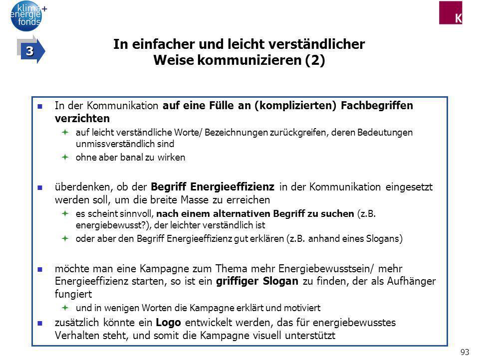 93 In einfacher und leicht verständlicher Weise kommunizieren (2) In der Kommunikation auf eine Fülle an (komplizierten) Fachbegriffen verzichten auf