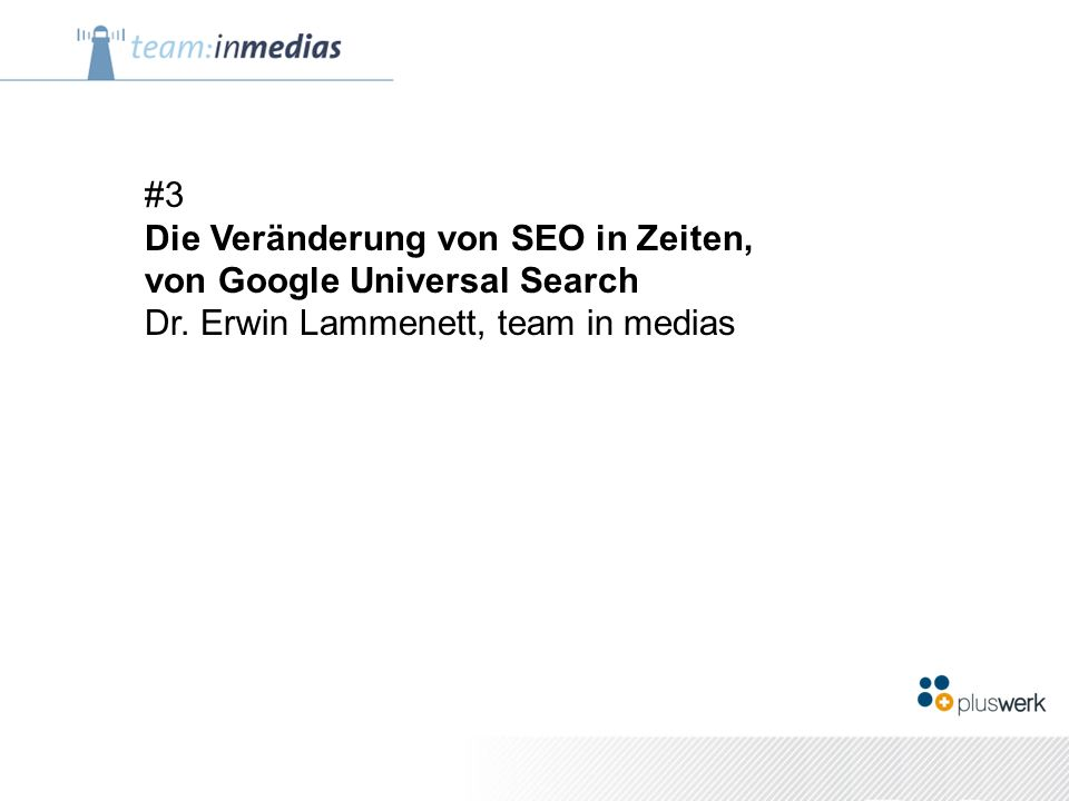 #3 Die Veränderung von SEO in Zeiten, von Google Universal Search Dr.