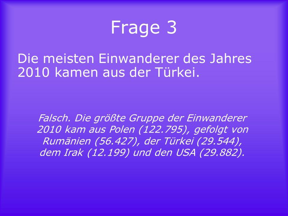 Frage 4 Die deutsche Bevölkerung altert und vergreist, deshalb ist die Zuwanderung nötig um die Bevölkerungszahl zu halten.