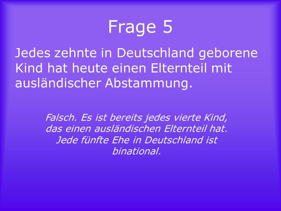 Frage 6 Die deutsche Staatsbürgerschaft existiert erst seit 1934.