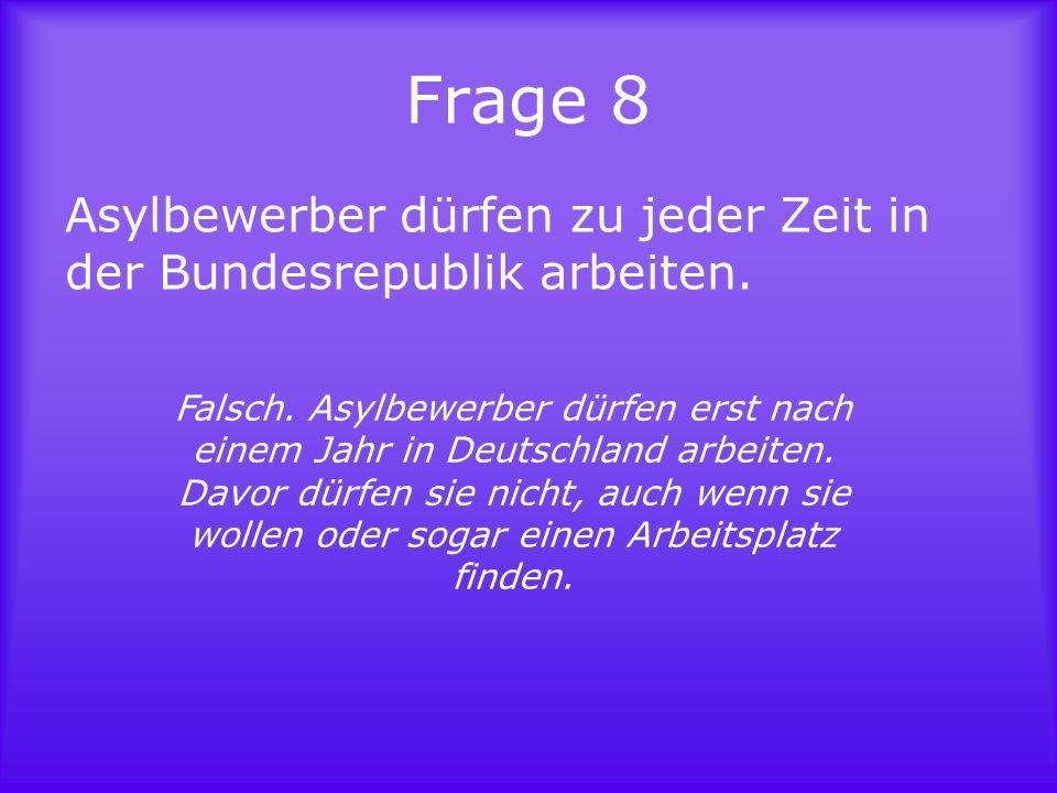 Frage 9 Asylbewerber nehmen den Deutschen die Arbeitsplätze weg.