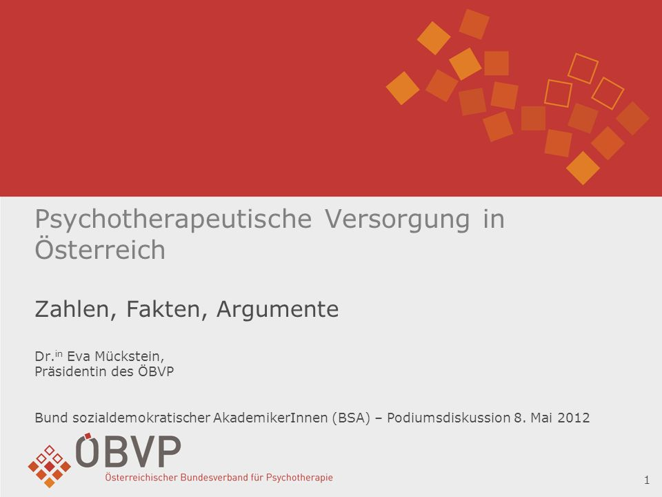 Psychotherapeutische Versorgung in Österreich Zahlen, Fakten, Argumente Dr.