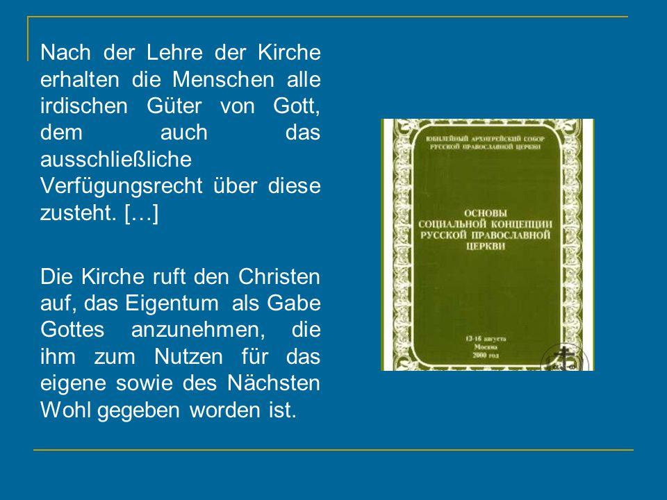 Nach der Lehre der Kirche erhalten die Menschen alle irdischen Güter von Gott, dem auch das ausschließliche Verfügungsrecht über diese zusteht. […] Di