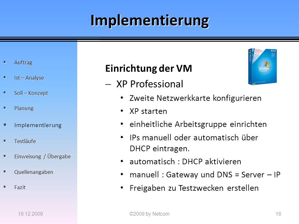 Implementierung Einrichtung der VM XP Professional Zweite Netzwerkkarte konfigurieren XP starten einheitliche Arbeitsgruppe einrichten IPs manuell ode