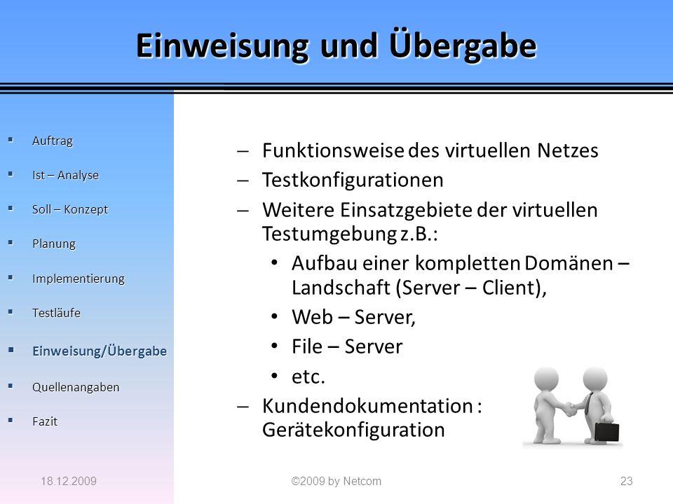 Einweisung und Übergabe Funktionsweise des virtuellen Netzes Testkonfigurationen Weitere Einsatzgebiete der virtuellen Testumgebung z.B.: Aufbau einer