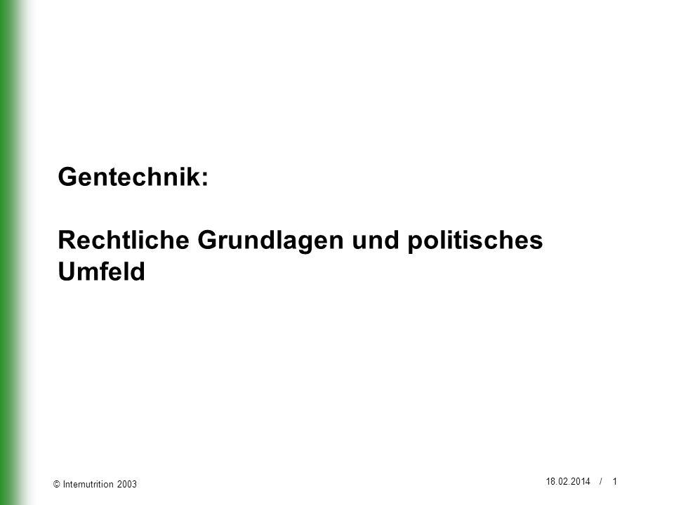 © Internutrition 2003 18.02.2014 / 2 Situation EU Moratorium: 1998 beschlossen die EU-Umweltminister die Zulassung von GVO-Pflanzen (gentechnisch veränderten Organismen) vorerst einzustellen.