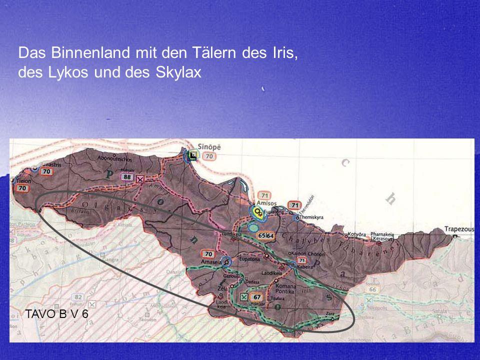 Das Binnenland mit den Tälern des Iris, des Lykos und des Skylax TAVO B V 6