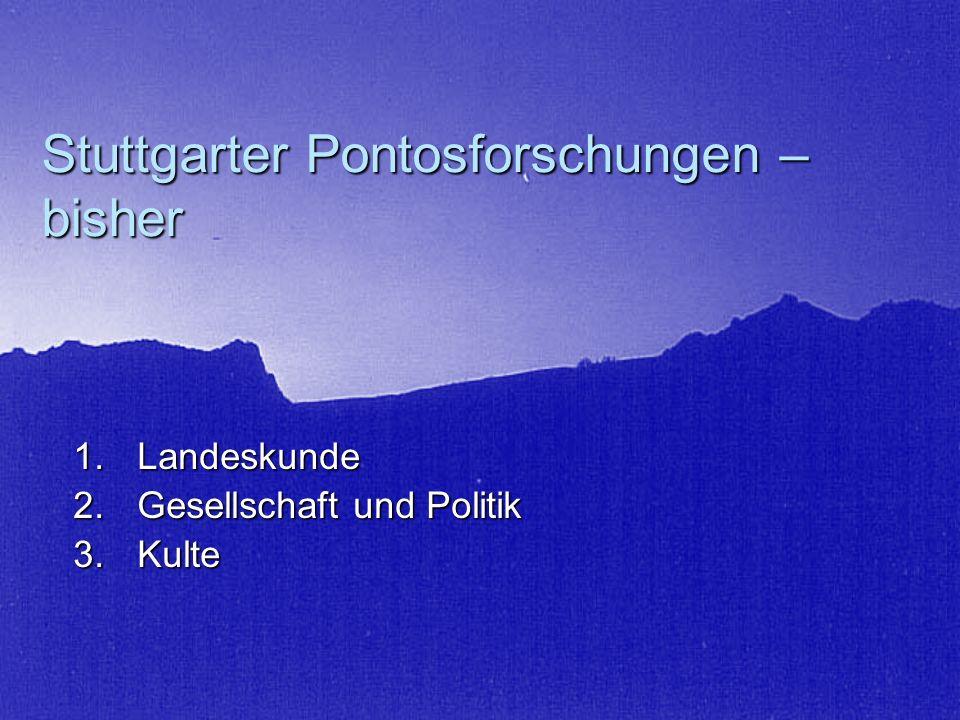 Stuttgarter Pontosforschungen – bisher 1.Landeskunde 2.Gesellschaft und Politik 3.Kulte