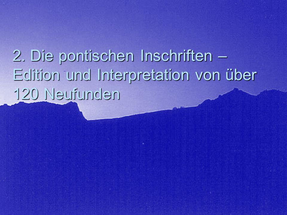 2. Die pontischen Inschriften – Edition und Interpretation von über 120 Neufunden