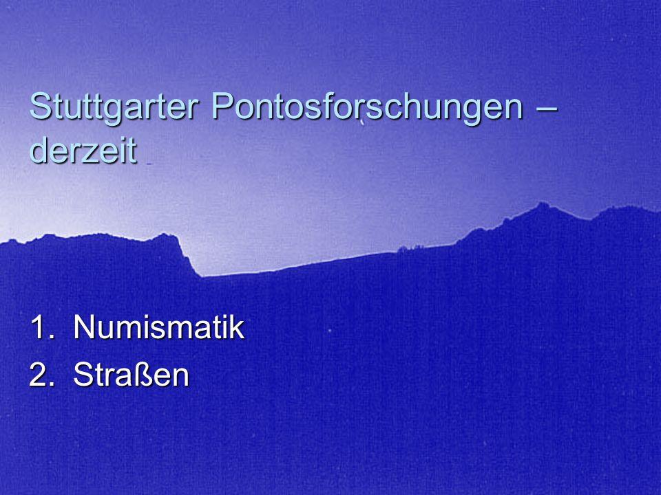 Stuttgarter Pontosforschungen – derzeit 1.Numismatik 2.Straßen