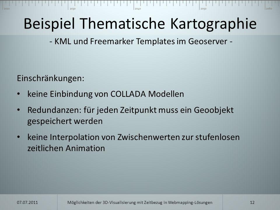 12Möglichkeiten der 3D-Visualisierung mit Zeitbezug in Webmapping-Lösungen07.07.2011 Beispiel Thematische Kartographie - KML und Freemarker Templates