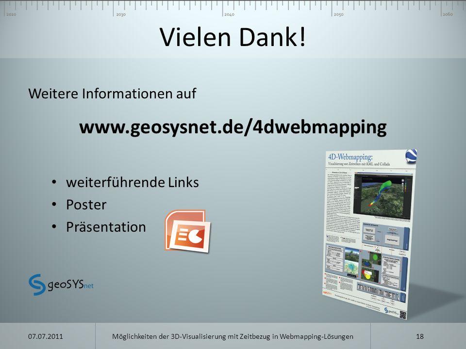 Vielen Dank! Weitere Informationen auf www.geosysnet.de/4dwebmapping weiterführende Links Poster Präsentation 18Möglichkeiten der 3D-Visualisierung mi