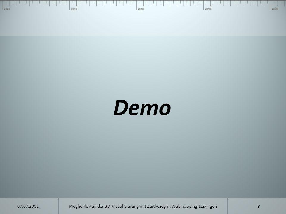 Technische Umsetzung 9Möglichkeiten der 3D-Visualisierung mit Zeitbezug in Webmapping-Lösungen07.07.2011