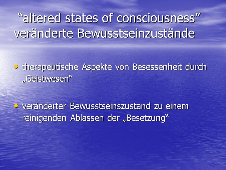 altered states of consciousness veränderte Bewusstseinzustände altered states of consciousness veränderte Bewusstseinzustände therapeutische Aspekte v