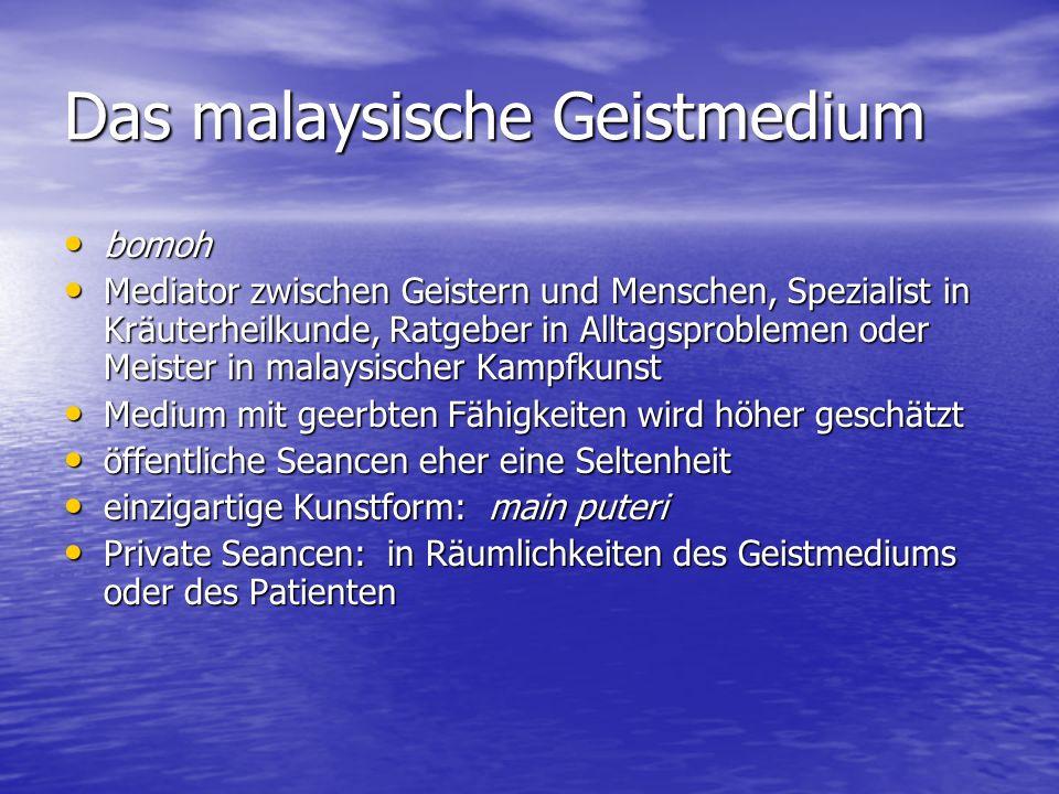 Das malaysische Geistmedium bomoh bomoh Mediator zwischen Geistern und Menschen, Spezialist in Kräuterheilkunde, Ratgeber in Alltagsproblemen oder Mei