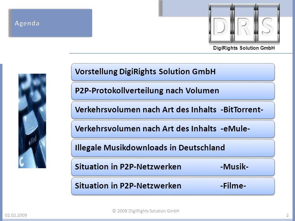 DigiRights Solution GmbH 02.02.2009 Vorstellung DigiRights Solution GmbHP2P-Protokollverteilung nach VolumenVerkehrsvolumen nach Art des Inhalts -BitT