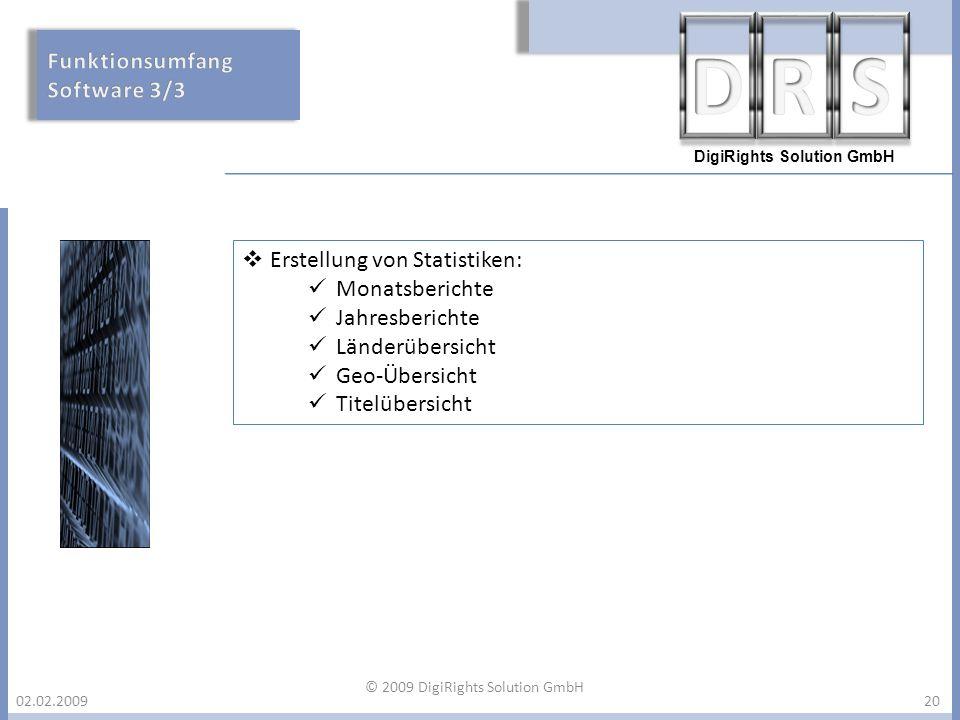 DigiRights Solution GmbH 02.02.200920 Erstellung von Statistiken: Monatsberichte Jahresberichte Länderübersicht Geo-Übersicht Titelübersicht © 2009 Di