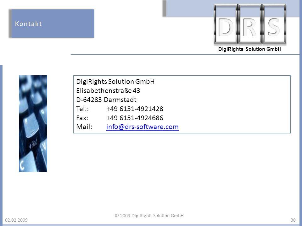 DigiRights Solution GmbH 02.02.2009 DigiRights Solution GmbH Elisabethenstraße 43 D-64283 Darmstadt Tel.:+49 6151-4921428 Fax:+49 6151-4924686 Mail:in