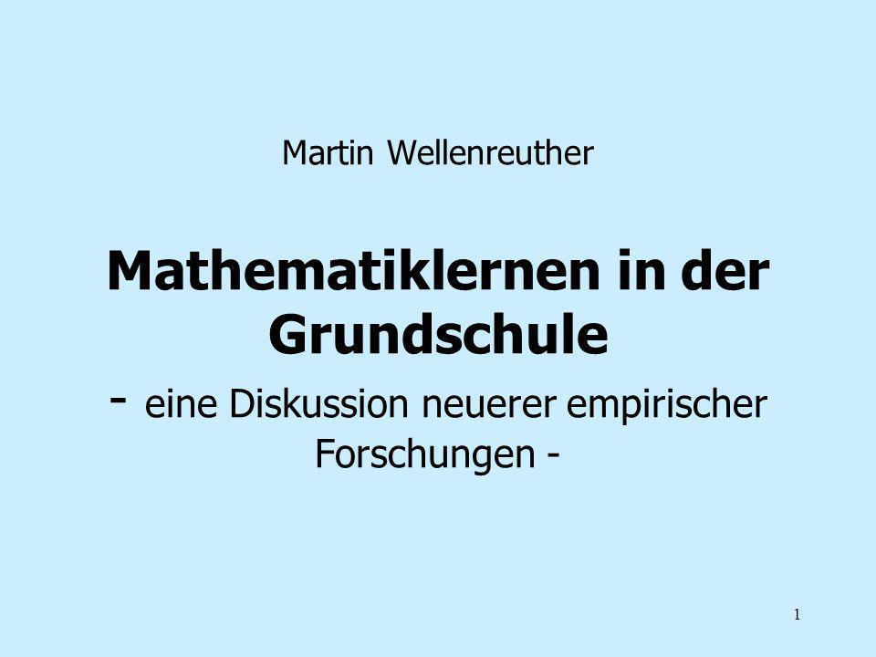 1 Martin Wellenreuther Mathematiklernen in der Grundschule - eine Diskussion neuerer empirischer Forschungen -