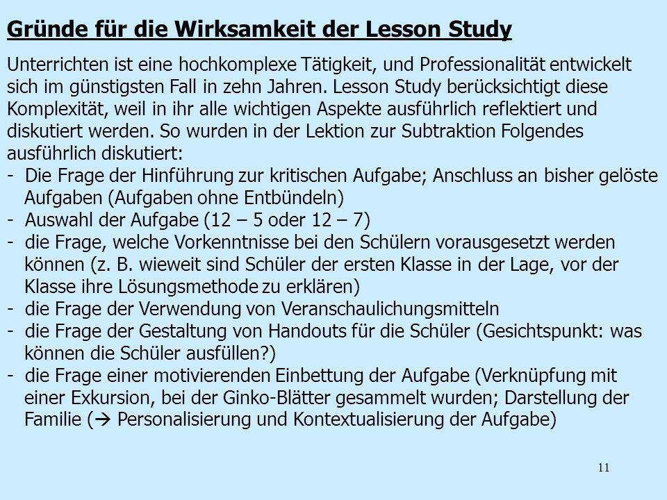 11 Gründe für die Wirksamkeit der Lesson Study Unterrichten ist eine hochkomplexe Tätigkeit, und Professionalität entwickelt sich im günstigsten Fall