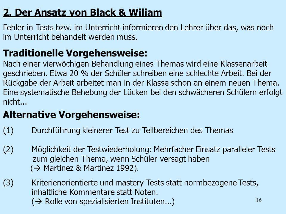 16 2. Der Ansatz von Black & Wiliam Fehler in Tests bzw. im Unterricht informieren den Lehrer über das, was noch im Unterricht behandelt werden muss.