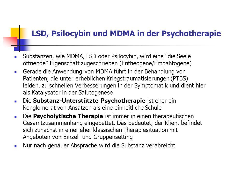 LSD, Psilocybin und MDMA in der Psychotherapie Substanzen, wie MDMA, LSD oder Psilocybin, wird eine