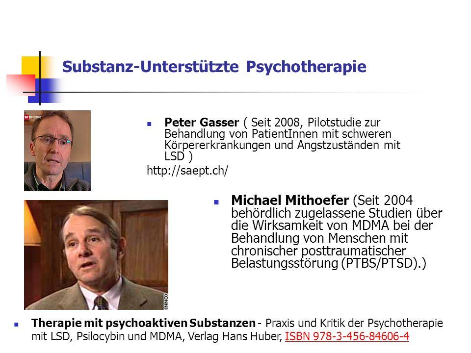 Substanz-Unterstützte Psychotherapie Peter Gasser ( Seit 2008, Pilotstudie zur Behandlung von PatientInnen mit schweren Körpererkrankungen und Angstzu