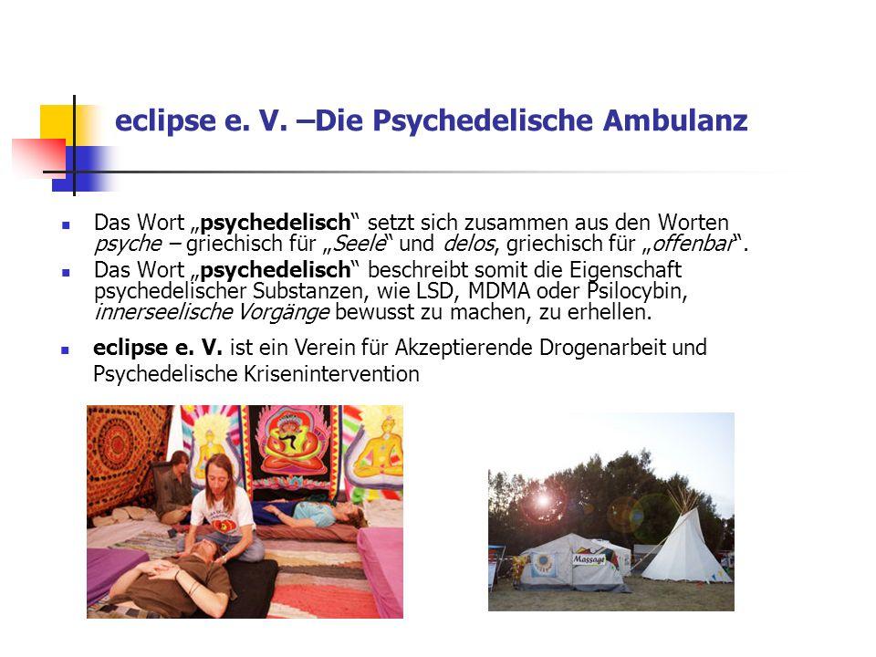 eclipse e. V. –Die Psychedelische Ambulanz Das Wort psychedelisch setzt sich zusammen aus den Worten psyche – griechisch für Seele und delos, griechis