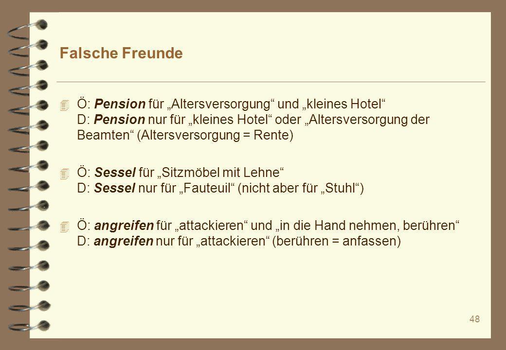 48 Falsche Freunde 4 Ö: Pension für Altersversorgung und kleines Hotel D: Pension nur für kleines Hotel oder Altersversorgung der Beamten (Altersverso