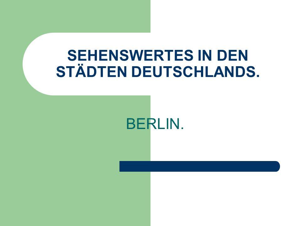 SEHENSWERTES IN DEN STÄDTEN DEUTSCHLANDS. BERLIN.